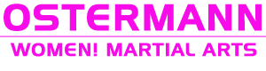 OSTERMANN<br /> [WOMEN! Martial Arts]